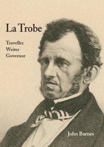 La Trobe, traveller writer governor by John Barnes cover